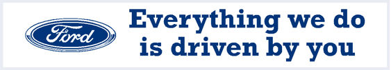 Ford everything we do is driven by you